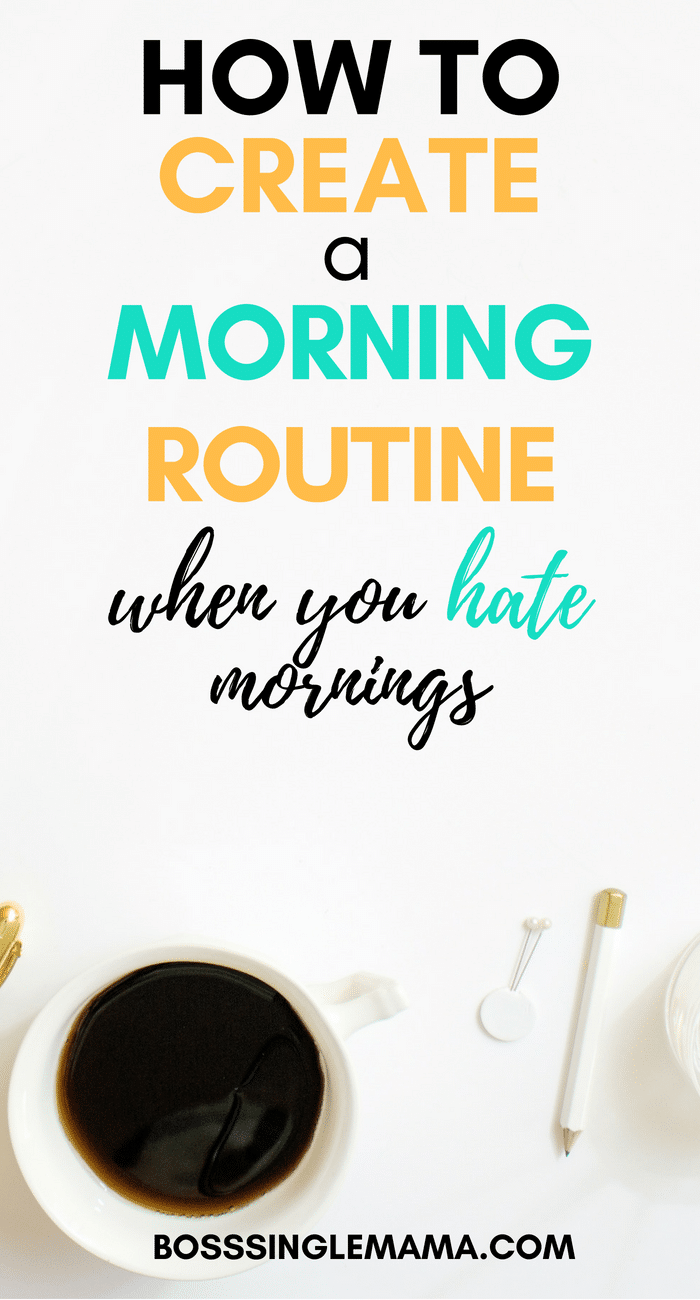 How to Create a Morning Routine When You Hate Mornings
