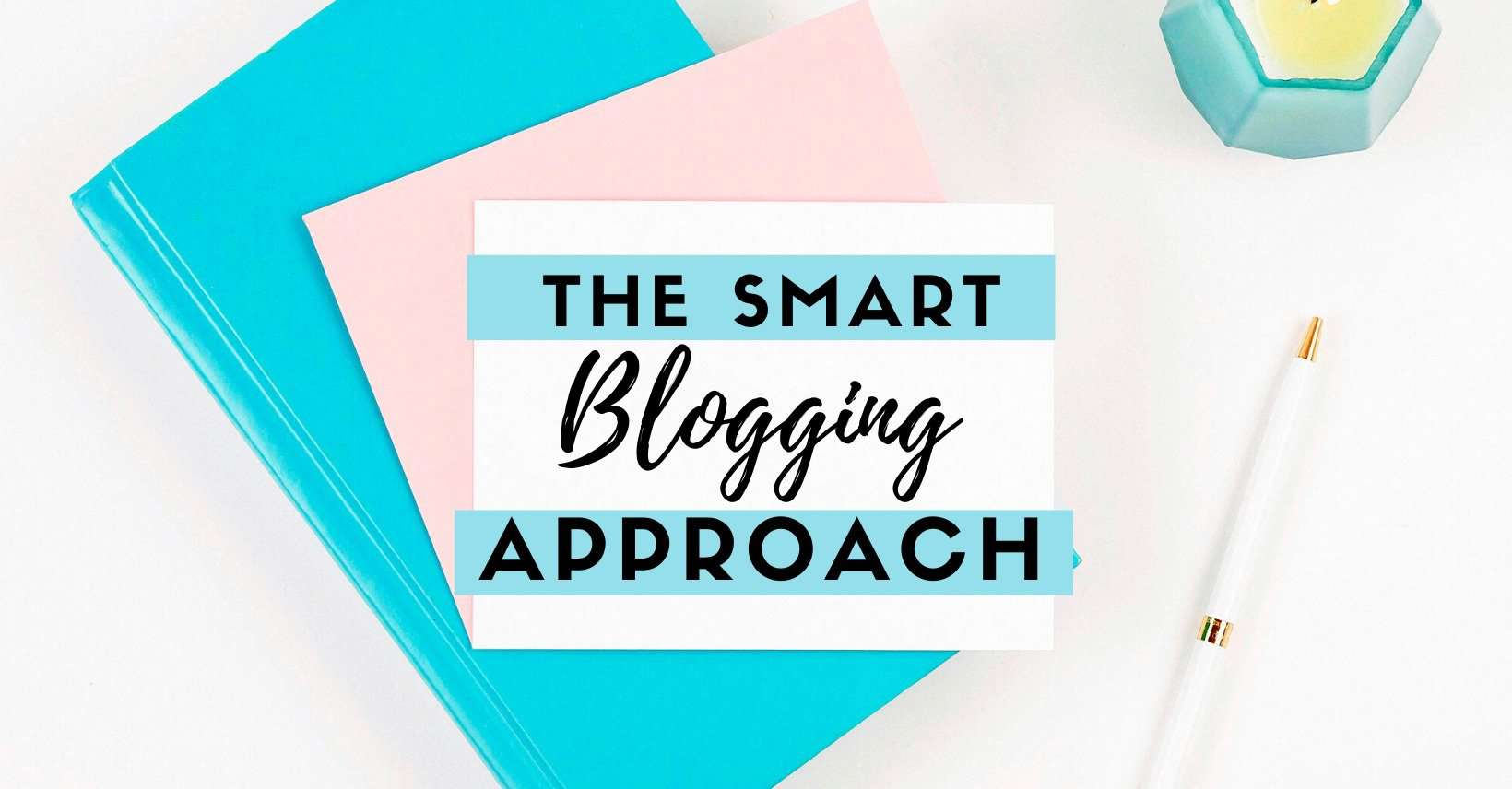 the smart blogging approach