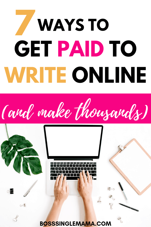 7 Ways to Get Paid to Write Online That Can Earn You